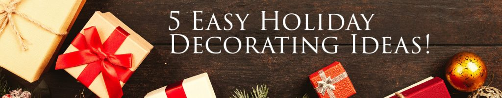 5 Easy Holiday Decorating Ideas!